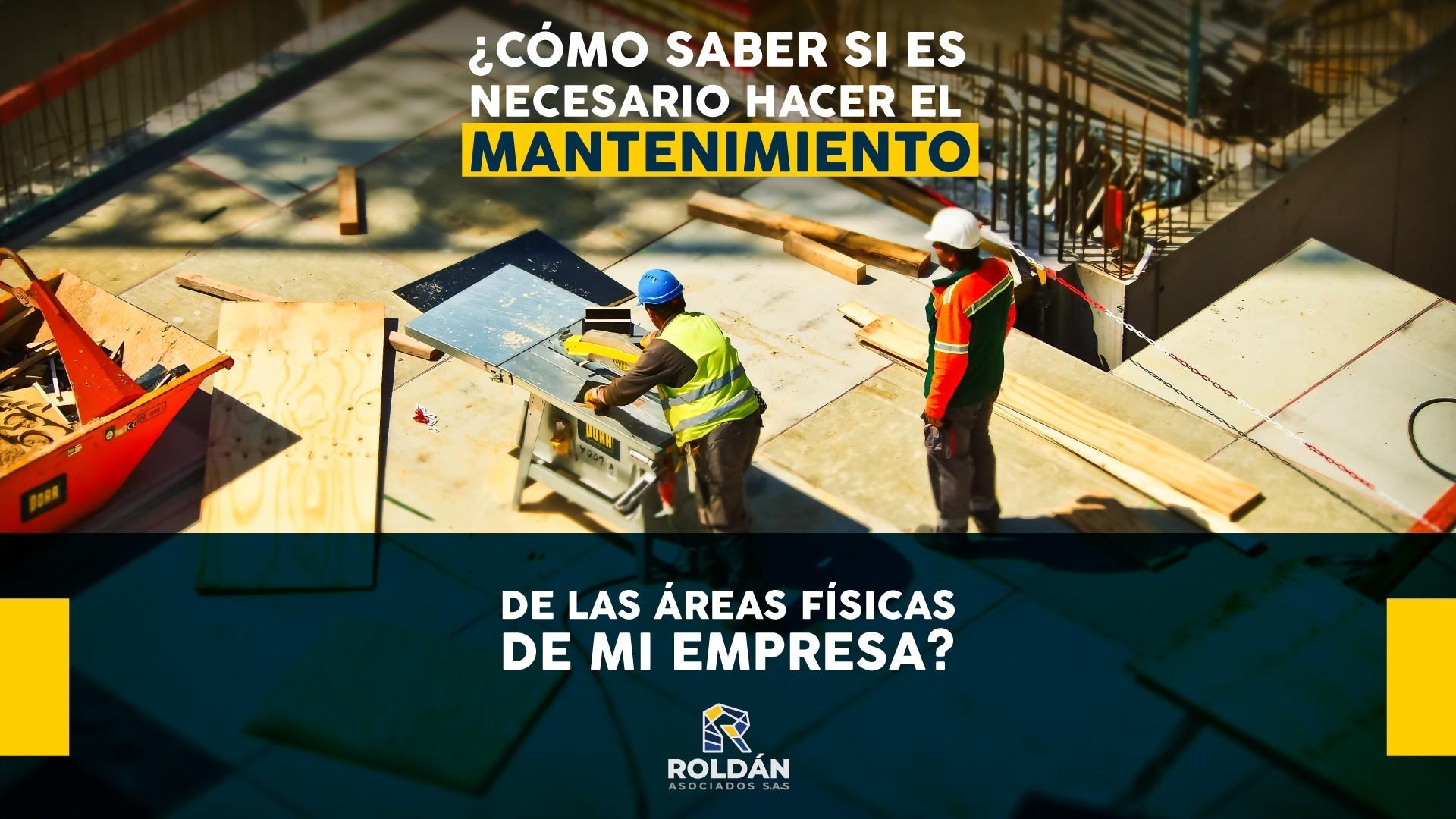 ¿Cómo saber si es necesario hacer el mantenimiento de las áreas físicas de mi empresa?