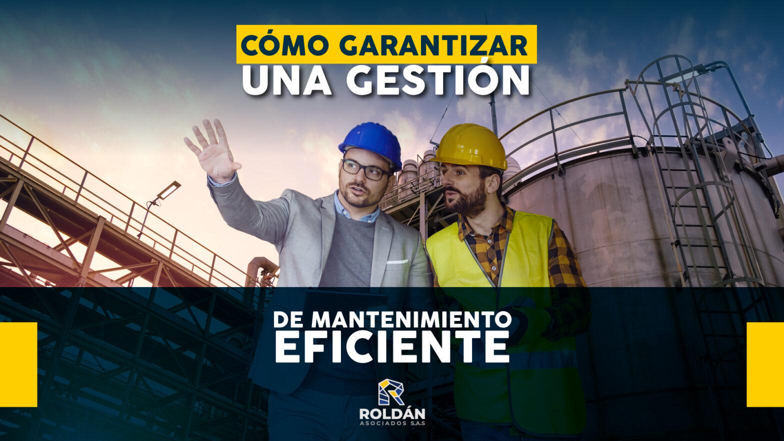 Cómo garantizar una gestión de mantenimiento eficiente