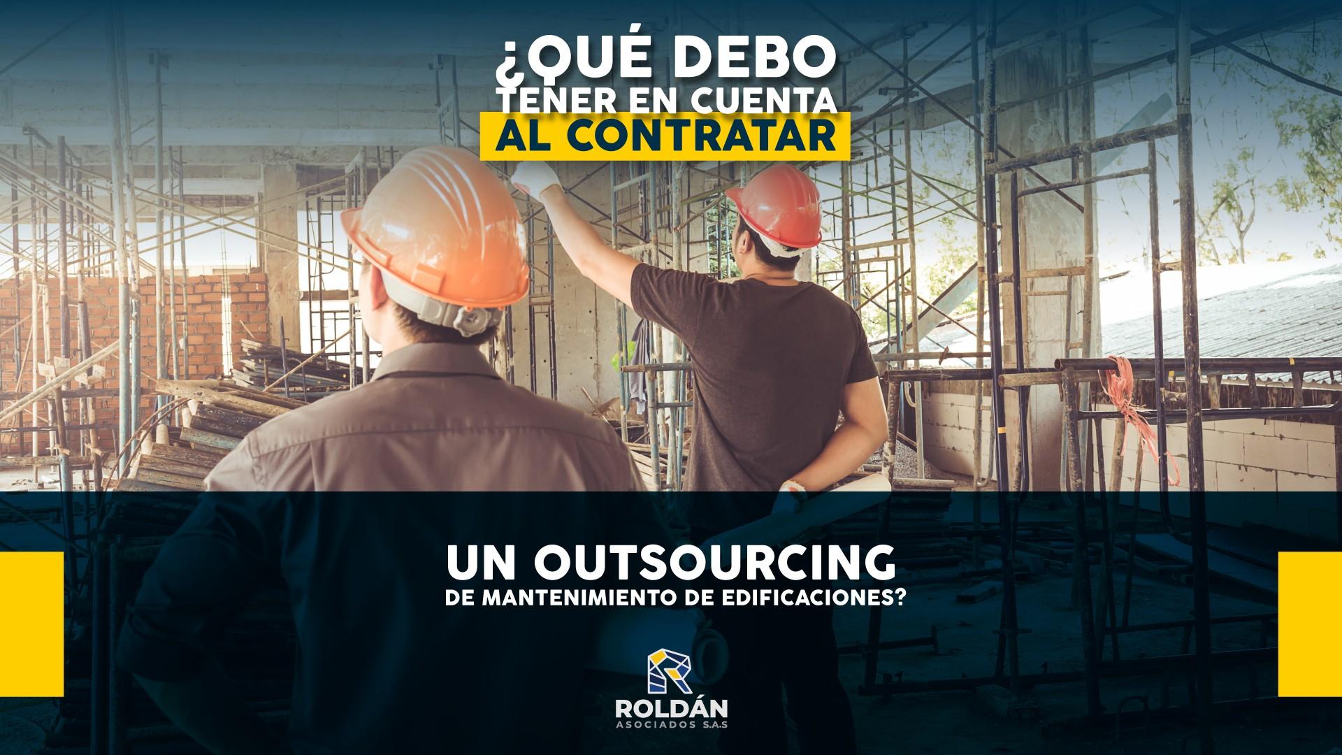 ¿Qué debo tener en cuenta al contratar un outsourcing de mantenimiento de edificaciones?