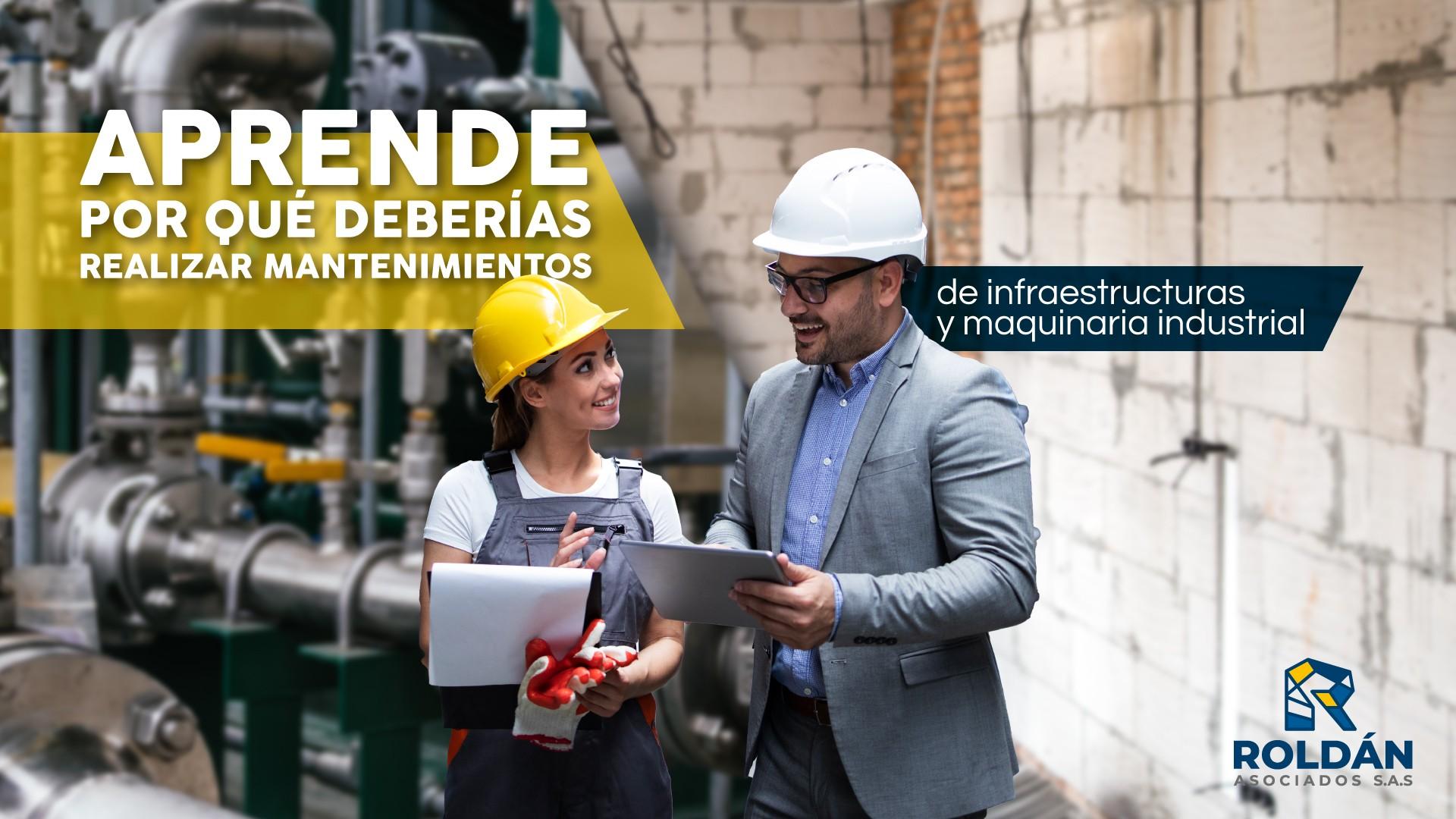 Aprende por qué deberías realizar mantenimientos de infraestructuras y maquinaria industrial