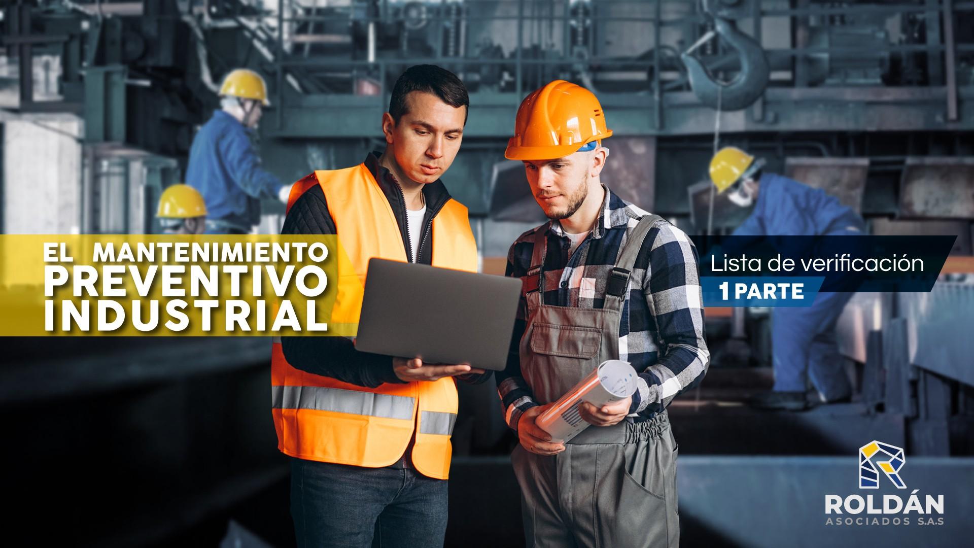 El mantenimiento preventivo industrial: Lista de verificación 1 parte